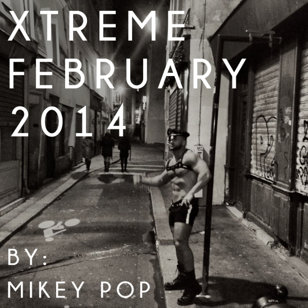DOWNLOAD: XTREME FEBRUARY 2014 BY MIKEY POP